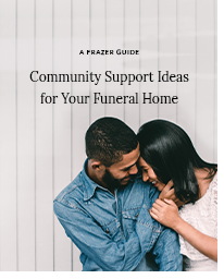 A Frazer Guide - Community Support Ideas for Your Funeral Home