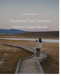 A Frazer Guide - Exceeding Your Families' Funeral Expectations