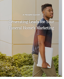 A Frazer Guide - Generating Leads for Your Funeral Home's Marketing