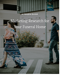 A Frazer Guide - Marketing Research for Your Funeral Home