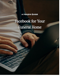 A Frazer Guide - Facebook for Your Funeral Home